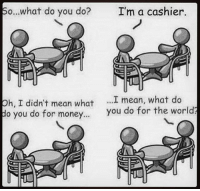 "Memes, Money, and Social Media: So...what do you do?  I'm a cashier.  h, I didn't mean what  I mean, what do  do you do for money...  you do for the world PLEASE SUPPORT UniteThe99.com - Our Own Conscious Social Media Network - Because It's Our Time. UniteThe99.com will be an independently managed social media network designed to UNITE The 99%. The true global citizens and lifeblood of the planet Earth. Please help us make this a reality: LINK IN BIO https:-www.gofundme.com-unitethe99 The funds will be used to develop our own independently managed social media solution that benefits the world population. This will be one of the first social media platforms to make a splash in all global markets without the hidden control of government agencies! You will all become partners in a global unification of people as we develop a very robust customized social media platform and mobile app to the likes of which the world has never seen. Access to this independent social network will be free. We look to support social bonding Support of small businesses Groups within the network that support personal interests on every aspect of consciousness and truth seeking. This platform is desperately needed. My posts and tags have been censored on the mainstream platforms many times. My pages have been suspended and I have had many posts deleted over the years. We are all living in constant fear that one day ""THEY"" will pull the trigger and shut down most of the truth-seeking pages. This is why we need your support! We must establish a more stable solution so that we can maintain some level of control to get our information out to the masses. Please help us make this a reality: https:-www.gofundme.com-unitethe99 Because The People Are Ready!!!! FULL VIDEO ON THE LINK IN MY BIO 4biddenknowledge"