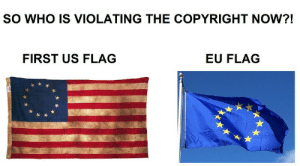 Bad, Who, and Copyright: SO WHO IS VIOLATING THE COPYRIGHT NOW?!  FIRST US FLAG  EU FLAG  o a o Who is the bad guy now