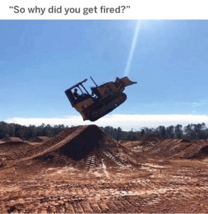 "Fail, Memes, and Via: ""So why did you get fired?"" Don't fail me now via /r/memes https://ift.tt/2LB1EWG"