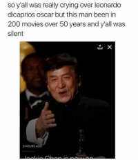 Yoooo Word! This Man is a legend: so y'all was really crying over leonardo  dicaprios oscar but this man been in  200 movies over 50 years and y'all was  silent  X  3 HOURS AGO Yoooo Word! This Man is a legend