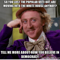 Twice in 20 years. Go go voter suppression!: SO YOU LOST  THE POPULAR VOTE BUT ARE  MOVING INTO THE  WHITE HOUSE ANYWAY?  TELL ME MORE ABOUT HowYOUBELIEVE IN  DEMOCRACY  memegenerator net Twice in 20 years. Go go voter suppression!