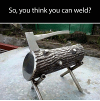 Welding: So, you think you can weld?