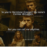 Birthday, Harry Potter, and Hello: So you're Hermione Granger? My name's  Cormac McLaggen.  potter weekly  But you can call me anytime.  potterweekly ✎✐✎ ↯ ⇢ Hello welcome back to pick up lines 101 ↯ ⇢ I auditioned for the Senior Shakespeare production of Measure For Measure yesterday afternoon and I'm hoping I get in omg it would be so cool ↯ ⇢ Please go follow and check out the tagged account! They're featured for the week and damn are their edits pretty to look at ✎✐✎ Birthday(s) Of The Day 👇🏼🎂🎉 ⇢ Wish Emily a very happy birthday in the comments please! ✎✐✎ My Other Accounts: ⇢ @TheWizardWeekly - [ account for blended-video-aesthetic edits ] ⇢ @MarvelsWomen - [ co-owned Marvel account ] ⇢ @HPTexts - [ co-owned Harry Potter text messages account ] ⇢ @LumosTutorials - [ co-owned instagram tutorial account ] ✎✐✎ QOTD : What's the last song you listened to? AOTD : Hopeless by Halsey 👌🏼