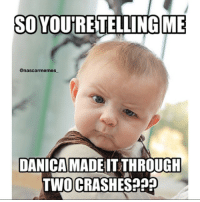 Kinda impressive.... But great driving by her! nascar racing race danicapatrick what daytona crash wreck survived wow lol funny nascarmemes likeitup follow followme: SO YOUTRETTELLING ME  nascar memes  DANICA MADEITTHROUGH  TWOCRASHES Kinda impressive.... But great driving by her! nascar racing race danicapatrick what daytona crash wreck survived wow lol funny nascarmemes likeitup follow followme