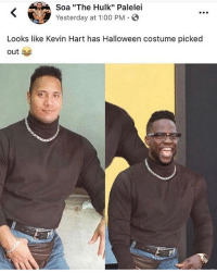 "Halloween, Kevin Hart, and Memes: Soa ""The Hulk"" Palelei  Yesterday at 1:00 PM  Looks like Kevin Hart has Halloween costume picked  out Nailed it😂"