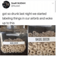 @ifunny.co is the funniest account you aren't following yet!!: SoaR NUDAH  @Nudah  got so drunk last night we started  labeling things in our airbnb and woke  up to this  BAGEL SEEDS  BAGEL SEEDS @ifunny.co is the funniest account you aren't following yet!!