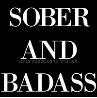Badass: SOBER  AND  BADASS