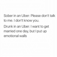 The deepest conversations are always with an uber driver 😂 Tag someone @teengirlclub @teengirlclub @teengirlclub: Sober in an Uber: Please don't talk  to me. I don't know you.  Drunk in an Uber: I want to get  married one day, but I put up  emotional walls The deepest conversations are always with an uber driver 😂 Tag someone @teengirlclub @teengirlclub @teengirlclub