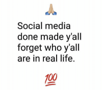 Anaconda, Life, and Social Media: Social media  done made v'all  forget who y'all  are in real life.  100 Real talk.. 😕 https://t.co/7e3Q9t328S