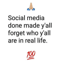Anaconda, Life, and Social Media: Social media  done made v'all  forget who y'all  are in real life  100 Real talk.. 😕