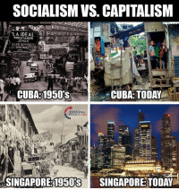"Club, Memes, and Capitalism: SOCIALISM VS. CAPITALISM  ""LA İDEAL SI PARA PEGAUos  PRESTAMOS  CLUB del  BEAUTY PAR  tI  CUBA:1950's  CUBA:TODAY  RNING  INT USA  oc  SINGAPORE:1950SSINGAPORE:TODAY Capitalism CURES! #SocialismSucks"