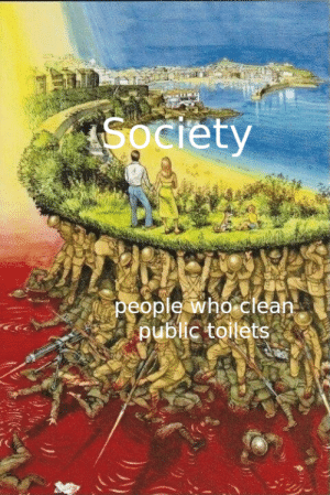 We thank you for your service  You need your required daily intake of memes! Follow @nochillmemes for help now!: Society  people who clean  public toilets We thank you for your service  You need your required daily intake of memes! Follow @nochillmemes for help now!