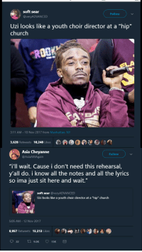 "Blackpeopletwitter, Church, and Lucifer: soft Sear  Follow  @veryADVANCED  Uzi looks like a youth choir director at a ""hip""  church  ROO  3:11 AM 10 Nov 2017 from Manhattan, NY  3,628 Retweets 10,248 Likes  Asia Cheyanne  @AsiaAtltAgain  Follow  ""i'll wait. Cause i don't need this rehearsal,  y'all do. i know all the notes and all the lyrics  so ima just sit here and wait.""  soft sear @veryADVANCED  Uzi looks like a youth choir director at a ""hip"" church  5:05 AM 12 Nov 2017  8,957 Retweets 15,213 Likes  への呻默éa⑨t <p>Lil Lucifer's back in church (via /r/BlackPeopleTwitter)</p>"