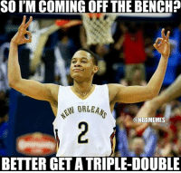 How 'bout Tim Frazier? #Pelicans Nation: SOIM COMING OFF THE BENCH?  N ORLEANS  ONBAMEMES  BETTER GET ATRIPLE-DOUBLE How 'bout Tim Frazier? #Pelicans Nation