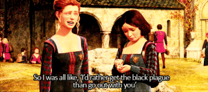 https://iglovequotes.net/: Sol was all like, l'd ratherget the black plague  than go outwith you' https://iglovequotes.net/