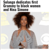"Memes, Nina Simone, and I Won: Solange dedicates first  Grammy to black women  and Nina Simone  17th soulia4 Solange just won her first Grammy last night, and she dedicated it to black women and NinaSimone. ""I'm most excited about the fact that I wrote 'Cranes in the Sky' in a period of kind of desperation and weariness, and the fact that it's resonated in the way that it has, now eight years later… this is such a beautiful honor,"" she said of her award. She then went on, ""I honestly felt like I won far before this because of the connectivity that the record has had, especially with black women and the stories that I hear on the street."" 17thsoulja BlackIG17th"