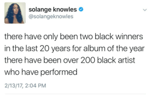 Bailey Jay, Target, and Tumblr: solange knowles  @solangeknowles  there have only been two black winners  in the last 20 years for album of the year  there have been over 200 black artist  who have performed  2/13/17, 2:04 PM fuckrashida:She's shaking the table!