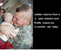 solider: soldier returns from a  3 year mission and  finally meets his  2 months old baby