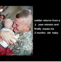 I'm not the smartest guy in the world but there's something fishy about this. 🤔🤔🤔📞📞📞: soldier returns from a  3 year mission and  finally meets his  2 months old baby I'm not the smartest guy in the world but there's something fishy about this. 🤔🤔🤔📞📞📞