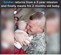 Memes, Old, and Baby: Soldier returns from a 3 year mission  and finally meets his 2 months old baby. somethings not right 🤔