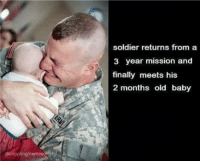 Memes, Old, and Baby: soldier returns from a  year mission and  finally meets his  2 months old baby  @cripplingmemesofficłal