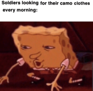 Just boot things…. you wouldn't understand by alhinx MORE MEMES: Soldiers looking for their camo clothes  every morning: Just boot things…. you wouldn't understand by alhinx MORE MEMES