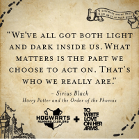There's still time to sign up for the Hogwarts Running Club #Unmasked10miler benefitting TWLOHA! For info/to register, go to events.com/r/en_US/registration/unmasked-10m-april-31348: solemnly swear that  Lo so much good  CI WE 'VE ALL GOT BoTH LIGHT  AND DARK INSIDE US WHAT  MATTERS IS THE PART WE  CHOOSE TO ACT ON. HAT S  WHO WE REALLY ARE.  Sirius Black  Harry Potter and the Order of the Phoenix  TO  WRITE  LOVE  RUNNING CLUB.ORG  ON HER  ARMS There's still time to sign up for the Hogwarts Running Club #Unmasked10miler benefitting TWLOHA! For info/to register, go to events.com/r/en_US/registration/unmasked-10m-april-31348