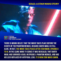 """Even though """"Solo: A Star Wars Story"""" was not a big success, I still extremely loved that Darth Maul cameo. This was a great reveal, I love the music during this scene in particular. This is the only scene worth watching the whole movie. Your thoughts?⠀ -⠀⠀ Follow @cinfacts for more facts: SOLO: ASTAR WARS STORY  Follow  ONA  o @cinfactsontont  for more content  THERE IS WRONG BELIEF, THAT THE MOVIE TAKES PLACE BEFORE THE  EVENTS OF THE PHANTOM MENACE, BECAUSE DARTH MAUL IS STILL  ALIVE. IN FACT, THE MOVIE TAKES PLACE AFTER STAR WARS: EPISODES I  TO II. IN THE CLONE WARS TV SERIES IT WAS REVEALED, THAT DARTH  MAUL HAD SURVIVED A DUEL IN EPISODE I: PHANTOM MENACE, AND HAD  HIS LEGS REPLACED BY ARTIFICIAL LEGS. IT IS NOW STAR WARS CANON. Even though """"Solo: A Star Wars Story"""" was not a big success, I still extremely loved that Darth Maul cameo. This was a great reveal, I love the music during this scene in particular. This is the only scene worth watching the whole movie. Your thoughts?⠀ -⠀⠀ Follow @cinfacts for more facts"""