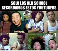 School, Old, and Old School: SOLO LOS OLD SCHOOL  RECORDAMOS ESTOS YOUTUBERS  RECREO  VIRAL  ISI Ellos iniciaron todo 😌