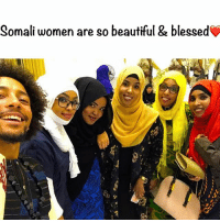 Shout out to all of the Somali people reading this ❤️: Somali women are so beautiful & blessed Shout out to all of the Somali people reading this ❤️