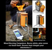 This is BRILLIANT!: Some Amazing Facts  Wood Burning Campstove. Burns sticks, pine cones  no fossil fuels. Excess heat charges your  electronics This is BRILLIANT!