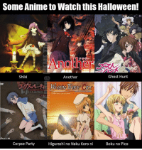 Know true horror!   -Hayabusa0celot: Some Anime to Watch this Halloween!  Ghost Hunt  Shiki  Another  co FLETE COLLECTION  Corpse Party  Higurashi no Naku Koro ni  Boku no Pico Know true horror!   -Hayabusa0celot