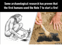 9gag, Dank, and Fire: Some archaeological research has proven that  the first humans used the Note 7 to start a fire!  VIA 9GAG.COM Prometheus forgot his Note 7 on Earth! http://9gag.com/gag/aYL2njN?ref=fbp