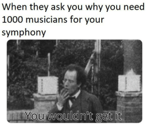 Some composers have no limit... [FlushedTable on /r/ClassicalMemes]: Some composers have no limit... [FlushedTable on /r/ClassicalMemes]