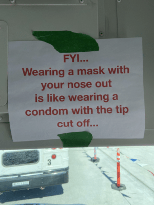 "Some construction workers were ""partially"" wearing their masks, so our safety guy put this on my bus.: Some construction workers were ""partially"" wearing their masks, so our safety guy put this on my bus."