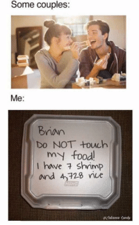 Food, Relationships, and Shrimp: Some couples:  Me:  Brian  Do NOT Houch  m food  Ihave 구 shrimp  and 4,128 rie  @ nlanne dndy