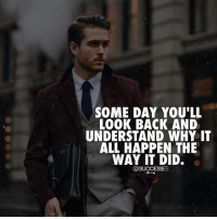 Memes, Today, and Tag Someone: SOME DAY YOU'LL  LOOK BACK AND  UNDERSTAND WHY IT  ALL HAPPEN THE  WAY IT DID.  @SUCCESSES Via @successes: Tag someone who needs to see this today 👇