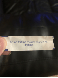 Some Fortune Cookies Contain No Fortune Cookies Meme On Me Me