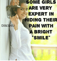 Iths: SOME GIRLS  ARE VERY  EXPERT IN  IDING THEIR  DIKSHUPAIN WITH  PAIN ITH  A BRIGHT  SMILE