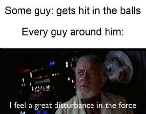 Bring back old formats!: Some guy: gets hit in the balls  Every guy around him:  I feel a great disturbance in the force Bring back old formats!