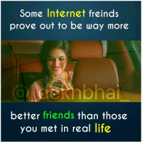 Friends, Internet, and Life: Some Internet freinds  prove out to be way more  better friends than those  you met in real life Accidentally meeting someone & becoming best of friends 💕 TAG all such people 👌🏻