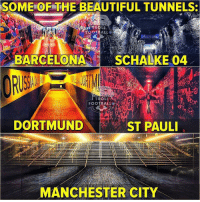 These tunnels 😻 ⠀⠀⠀⠀⠀⠀⠀⠀⠀⠀⠀ (📸 FB.com-TrollFootball.HD): SOME OF THE BEAUTIFUL TUNNELS:  TROLL  FOOTEALLO  G GAZPROM  BARCELONASCHALKE 04  LI  FOOTBALL  DORTMUND  ST PAUL  MANCHESTER CITY These tunnels 😻 ⠀⠀⠀⠀⠀⠀⠀⠀⠀⠀⠀ (📸 FB.com-TrollFootball.HD)