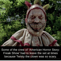 "Scary Clown Meme: Some of the crew of ""American Horror Story:  Freak Show' had to leave the set at times  because Twisty the clown was so scary.  fb.com/factsweird"