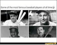 -SS: Some of the most famous baseball players of all time  funny. -SS