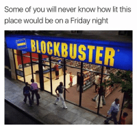 Blockbuster, Friday, and Lit: Some of you will never know how lit this  place would be on a Friday night  BLOCKBUSTER Aw those were the days 😔🎞🍿 fbf