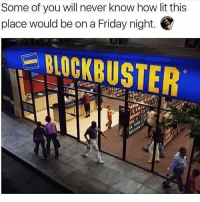 A Friday: Some of you will never know how lit this  place would be on a Friday night.  STER