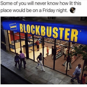 you will never know: Some of you will never know how lit this  place would be on a Friday night.  STER