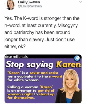 "Some people are actually offended by the word ""Karen."" I'll bet they'd talk to the manager if they could.: Some people are actually offended by the word ""Karen."" I'll bet they'd talk to the manager if they could."
