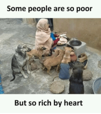 Money, Heart, and Mean: Some people are so poor  But so rich by heart <p>Money doesn't always mean wealth</p>