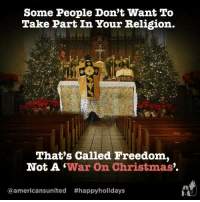 via Americans United for Separation of Church and State -: Some People Don't want To  Take Part In Your Religion.  That's called Freedom,  Not A  War on Christmas  Ca americansunited thappyholidays via Americans United for Separation of Church and State -